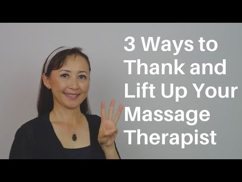 3 Ways to Thank and Lift Up Your Massage Therapist - Massage Monday #317
