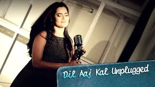 Dil Aaj Kal Unplugged Song ft. Sona Mohapatra | Purani Jeans - EROSENTERTAINMENT