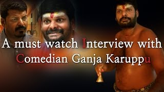 Comedian Ganja Karuppu Interview