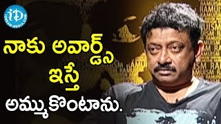 I Don't Believe In Awards - Director Ram Gopal Varma | Ramuism 2nd Dose - IDREAMMOVIES
