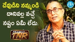 We Should All have Faith In God - Actor Sathiya Prakash | Frankly With TNR | iDream Telugu Movies - IDREAMMOVIES