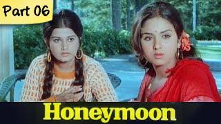 Honeymoon - Part 06/10 - Super Hit Classic Romantic Hindi Movie - Leena Chandavarkarand, Anil Dhawan - RAJSHRI