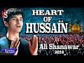 Ali Shanawar | Heart Of Hussain (English) | 2014