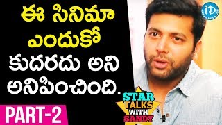 Tik Tik Tik Actor Jayam Ravi Interview Part #2 || Star Talks With Sandy #4 - IDREAMMOVIES