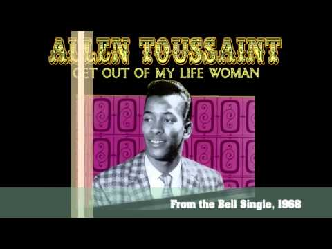"Allen Toussaint ""Get Out Of My Life, Woman"""