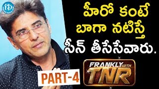 Actor Babloo Prithiveeraj Interview - Part #4 || Frankly With TNR  || Talking Movies With iDream - IDREAMMOVIES