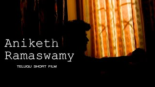 Aniketh Ramaswamy | Telugu Short Film | Dhakshi Studio |  MCMI CONTEST -2018 | Sohil Guntagani - YOUTUBE