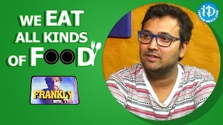 We Eat All Kinds Of Food - Singer Sri Krishna || Talking Movies With iDream - IDREAMMOVIES