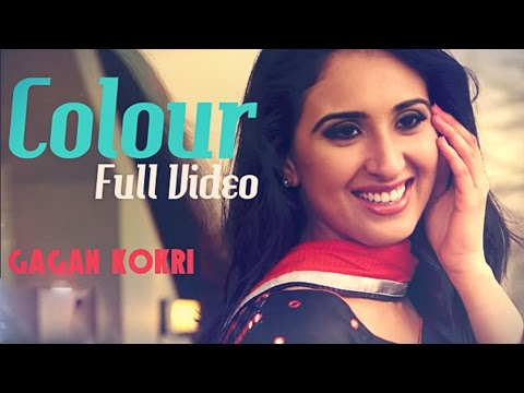 COLOUR - Gagan Kokri | Official Video | Latest Punjabi Song 2014