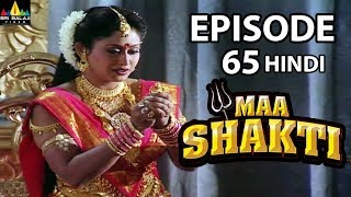 Maa Shakti Devotional Serial Episode 65 | Hindi Bhakti Serials | Sri Balaji Video - SRIBALAJIMOVIES