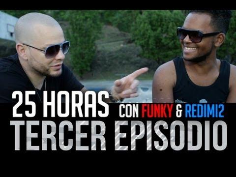 25 Horas - Funky y Redimi2 Episodio 3