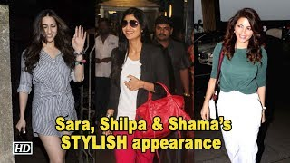 Shilpa, Sara & Shama makes STYLISH appearance at AIRPORT - IANSINDIA