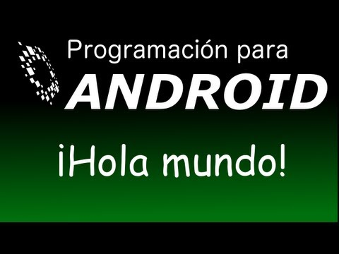Tutorial android 1:primer programa hola mundo para android