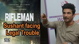 Sushant Singh Rajput's 'RIFLEMAN' facing Legal Trouble - BOLLYWOODCOUNTRY