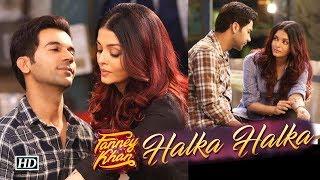 Halka Halka SONG | Aishwarya -Rajkummar fall in LOVE | Fanney Khan - IANSLIVE