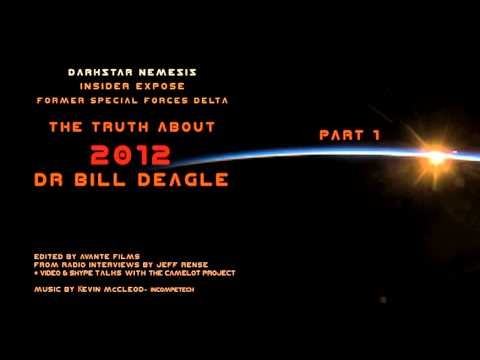 The Truth about 2012 - DR BILL DEAGLE