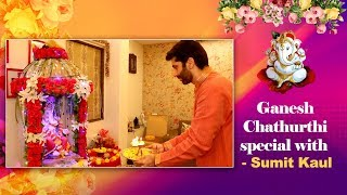 Sumit Kaul celebrates Ganesh Chathurthi with an authentic tadka I Exclusive I TellyChakkar - TELLYCHAKKAR