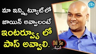 We Interview People, Who Wants To Join In Our Institute - Srinivas || Dil Se With Anjali - IDREAMMOVIES