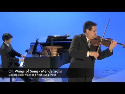 ���� �q���l On Wings of Song, Mendelssohn - Maurice Sklar, Violin and Hugh Sung, Piano. Recorded at PianoDisc
