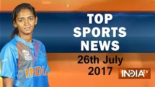Top Sports News | 26th July, 2017 - India TV - INDIATV