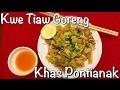 Kwe Tiaw Goreng, Makanan Tradisional Khas Pontianak Kalbar