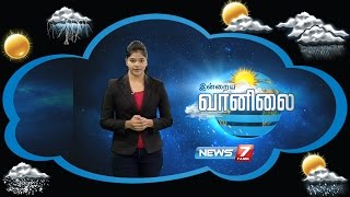 Weather Forecast 23-08-2016 – News7 Tamil Show