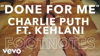"Charlie Puth - ""Done For Me"" ft. Kehlani Footnotes ft. Kehlani - VEVO"