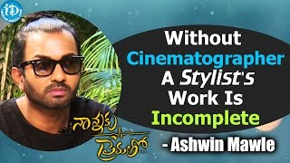 Without Cinematographer A Stylist's Work Is Incomplete - Ashwin Mawle || Talking Movies With iDream - IDREAMMOVIES