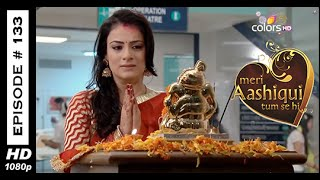 Meri Aashiqui Tum Se Hi : Episode 133 - 25th December 2014