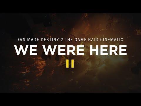 We Were Here II - Fan made Destiny 2 Raid Cinematic
