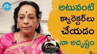 I Am Lucky, I Got Those Characters To Play - Actress Jamuna    Koffee With Yamuna Kishore - IDREAMMOVIES