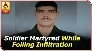 Soldier Martyred While Foiling Infiltration In Kupwara - ABPNEWSTV