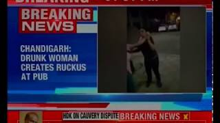 Chandigarh: Drunk woman creates ruckus at pub - NEWSXLIVE