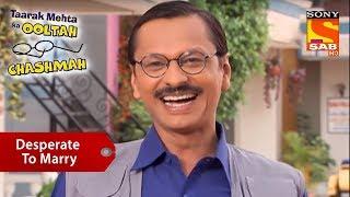 Popatlal Is Desperate To Marry   Taarak Mehta Ka Ooltah Chashmah - SABTV