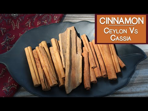 Cinnamon Bark, The Difference Between Ceylon and Cassia Varieties