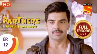 Partners Trouble Ho Gayi Double - Ep 12 - Full Episode - 13th December, 2017 - SABTV