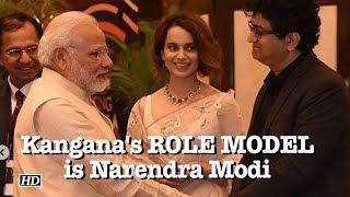 Kangana sees ROLE MODEL in Narendra Modi - IANSLIVE