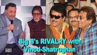 Rishi Kapoor on Big B's RIVALRY with Vinod Khanna & Shatrughan Sinha - BOLLYWOODCOUNTRY