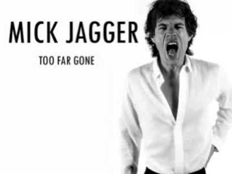 Mick Jagger - Too Far Gone