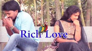 Rich Love A Telugu Short Film By Ravi Nayak - YOUTUBE