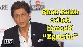 """Shah Rukh Khan called himself """"Egoistic"""" - BOLLYWOODCOUNTRY"""