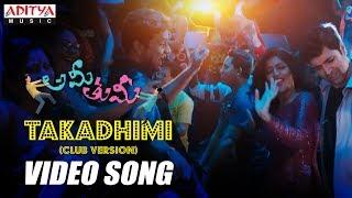 Takadhimi...(Club Version) Video Song| Ami Thumi Video Songs|Adivi Sesh | Mohana Krishna Indraganti - ADITYAMUSIC