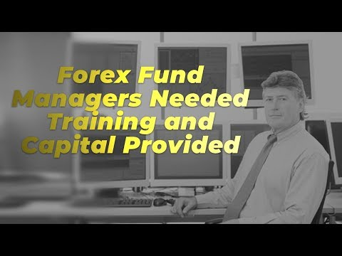 Forex Fund Managers Needed –