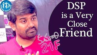 DSP is a Very Close Friend From The Industry - Kumari 21F Director Palnati Surya Pratap - IDREAMMOVIES