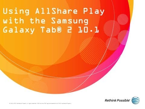 Using AllShare Play with the Samsung Galaxy Tab® 2 10.1: AT&T How To Video Series