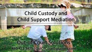 [Child Custody and Child Support Mediation by Out-of-Court So...]