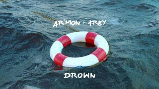 Ar'mon And Trey - Drown ( 2017 )