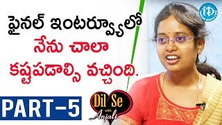 Civil's Topper Anusha Tellakula Exclusive Interview - Part #5 || Dil Se With Anjali - IDREAMMOVIES