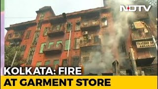 Major Fire At Kolkata Garment Store, Nearby Shops Destroyed - NDTV