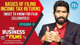 Basics Of Filing Income Tax Returns |  The Business Of Films - Ep 3 | By CA Anurag Chowdhary - IDREAMMOVIES